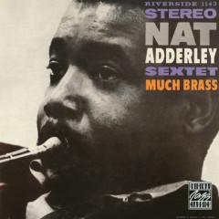 Much Brass - Nat Adderley Sextet