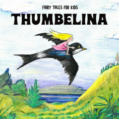 Thumbelina - Fairy Tales for Kids