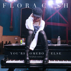 You're Somebody Else (Piano Solo) - flora cash