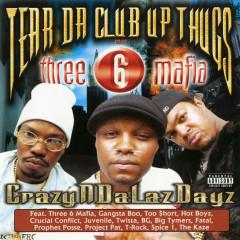 Crazyndalazdayz - Tear Da Club Up Thugs, Three 6 Mafia