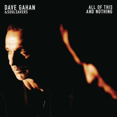 All of This and Nothing - Dave Gahan,Soulsavers