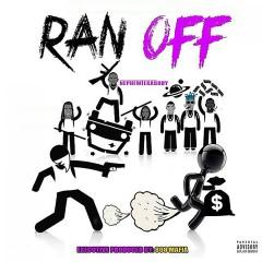 Ran Off - NephewTexasBoy