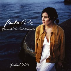 Greatest Hits - Postcards From East Oceanside - Paula Cole