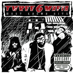 Most Known Hits - Three 6 Mafia