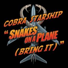Snakes On A Plane [Bring It] - Cobra Starship