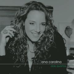 Dois Quartos - Ana Carolina