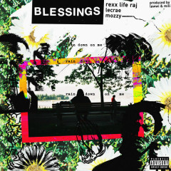 Blessings (Single) - Rexx Life Raj, Lecrae & Mozzy