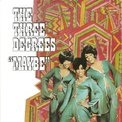 Maybe (Expanded Edition) - The Three Degrees