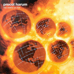 The Well's on Fire - Procol Harum