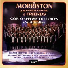 Morriston & Friends - The Morriston Orpheus Choir