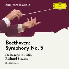 Beethoven: Symphony No. 5 in C Minor, Op. 67 - Staatskapelle Berlin, Richard Strauss