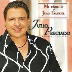Mi Tributo A Juan Gabriel - Julio Preciado