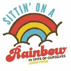 Sittin' on a Rainbow - John Prine, Iris DeMent