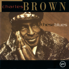 These Blues - Charles Brown