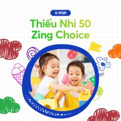 Thiếu Nhi 50: Zing Choice