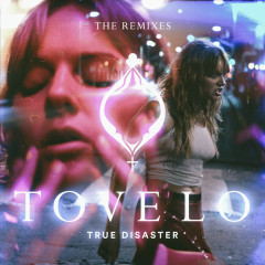 True Disaster (The Remixes) - Tove Lo