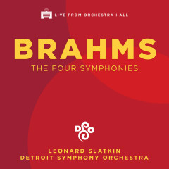 Brahms: The Four Symphonies (Live) - Detroit Symphony Orchestra, Leonard Slatkin