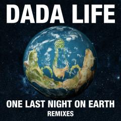 One Last Night On Earth (Remixes) - Dada Life