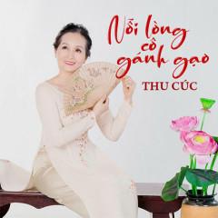 Nỗi Lòng Cô Gánh Gạo (EP) - Thu Cúc