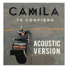 Te Confieso (Acoustic Version) - Camila