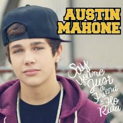 Say You're Just a Friend (feat. Flo Rida) - Austin Mahone, Flo Rida