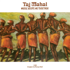 Music Keeps Me Together - Taj Mahal