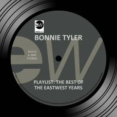 Playlist: The Best Of The EastWest Years - Bonnie Tyler