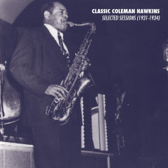 Selected Sessions (1931-1934) - Coleman Hawkins
