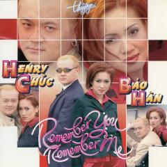 Remember You, Remember Me - Henry Chúc, Bảo Hân