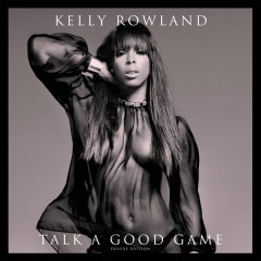 Talk A Good Game (Deluxe Version) - Kelly Rowland