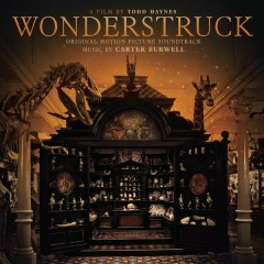 Wonderstruck (Original Motion Picture Soundtrack) - Carter Burwell