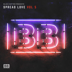 Black Butter Presents Spread Love Vol. 5 - Various Artists