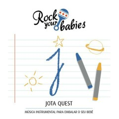 Rock Your Babies: Jota Quest
