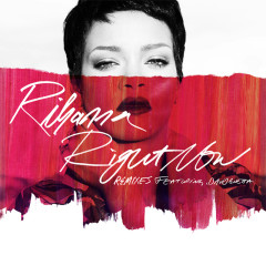 Right Now (Remixes) - Rihanna, David Guetta
