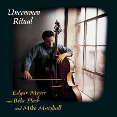 Uncommon Ritual - Edgar Meyer, Béla Fleck, Mike Marshall