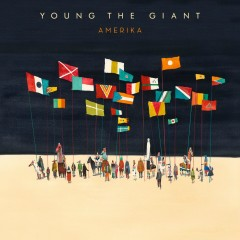 Amerika - Young The Giant