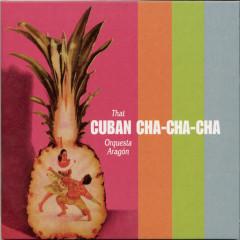 That Cuban Cha-Cha-Cha - Orquesta Aragón