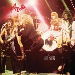 In Too Much Too Soon - New York Dolls