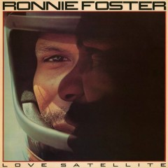 Love Satellite (Expanded) - Ronnie Foster