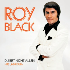 Du bist nicht allein - Hits und Perlen - Roy Black