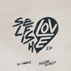 Selfish Love EP - DJ Snake, Selena Gomez