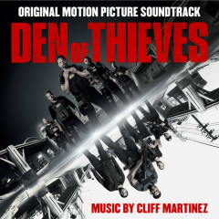 Den of Thieves (Original Motion Picture Soundtrack) - Cliff Martinez