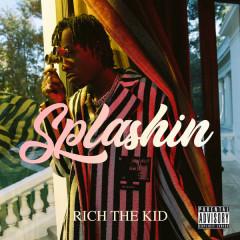 Splashin (Single) - Rich The Kid