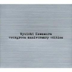 Evergreen ~Anniversary Edition~ CD1 - Kawamura Ryuichi