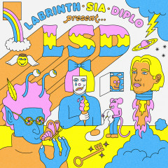 No New Friends - LSD, Sia, Diplo, Labrinth