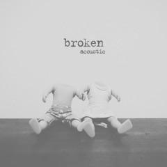 broken (acoustic) - lovelytheband