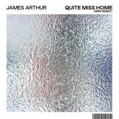 Quite Miss Home (MRK Remix) - James Arthur