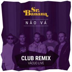 Não Vá (Club Remix)