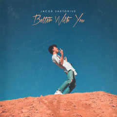 Better With You - Jacob Sartorius