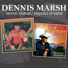 Dennis Marsh / Tequila Sunrise - Dennis Marsh